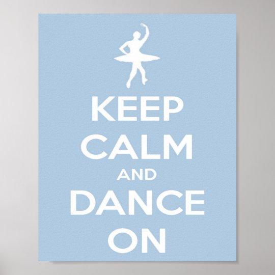 Mantenha a calma e dance na luz - azul póster