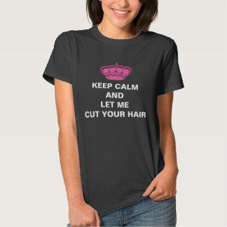 Mantenha a calma e deixe-me cortar seu cabelo tshirts