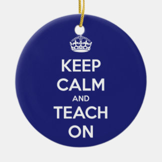 Mantenha a calma e ensine-a no azul ornamento de cerâmica redondo