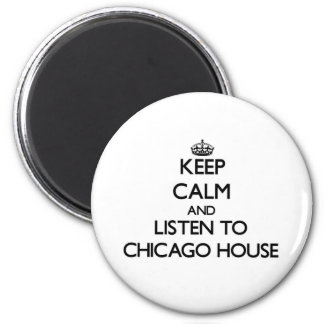 Mantenha a calma e escute a CASA de CHICAGO Ima De Geladeira
