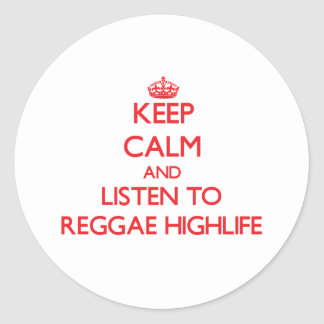 Mantenha a calma e escute a REGGAE HIGHLIFE Adesivo Em Formato Redondo