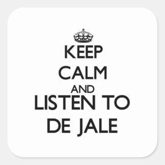 Mantenha a calma e escute DE JALE Adesivo Quadrado