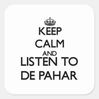 Mantenha a calma e escute DE PAHAR Adesivo Em Forma Quadrada