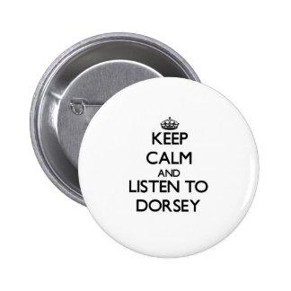 Mantenha a calma e escute Dorsey Bóton Redondo 5.08cm