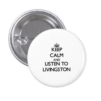 Mantenha a calma e escute Livingston Bóton Redondo 2.54cm