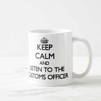 Mantenha a calma e escute o empregado da alfândega caneca