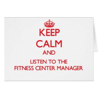Mantenha a calma e escute o gerente do fitness cen cartão comemorativo