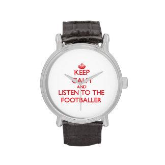 Mantenha a calma e escute o jogador de futebol relógio
