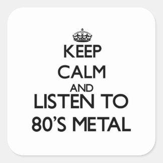 Mantenha a calma e escute o METAL do anos 80 Adesivo Quadrado