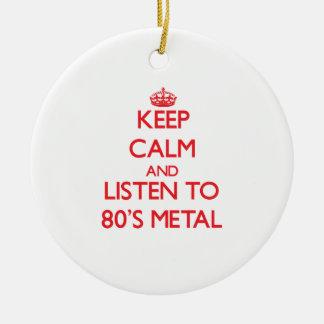 Mantenha a calma e escute o METAL do anos 80 Ornamento De Cerâmica Redondo