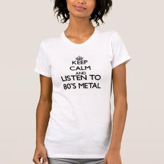 Mantenha a calma e escute o METAL do anos 80 Tshirt