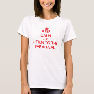 Mantenha a calma e escute o Paralegal Camiseta