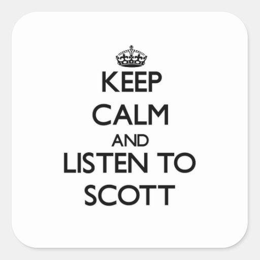 Mantenha a calma e escute Scott Adesivos Quadrados
