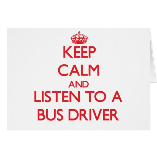 Mantenha a calma e escute um condutor de autocarro cartao