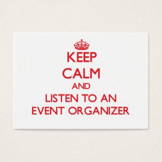 Mantenha a calma e escute um organizador do evento cartão de visita grande