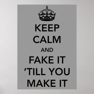 Mantenha a calma e falsifique-a até que você a fiz pôster
