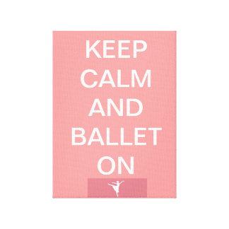 Mantenha a calma e o balé em canvas