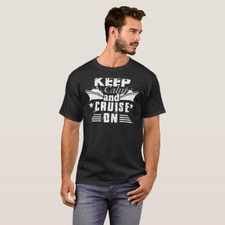 Mantenha a calma e o cruzeiro na camisa