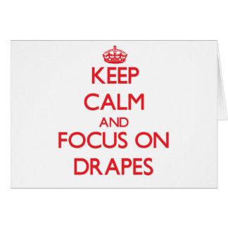 Mantenha a calma e o foco Drapes Cartão Comemorativo