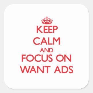 Mantenha a calma e o foco em anúncios Want Adesivo Quadrado