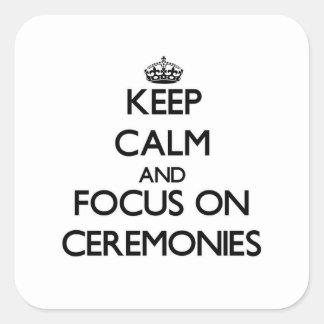 Mantenha a calma e o foco em cerimónias adesivos quadrados