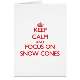 Mantenha a calma e o foco em cones da neve cartão comemorativo