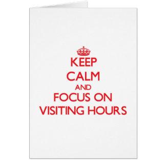 Mantenha a calma e o foco em horas de visita cartão comemorativo