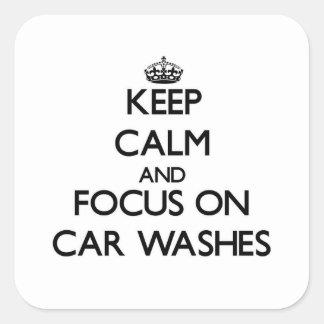 Mantenha a calma e o foco em lavagens de carros adesivo quadrado