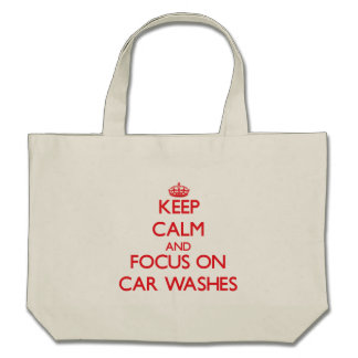 Mantenha a calma e o foco em lavagens de carros bolsas de lona