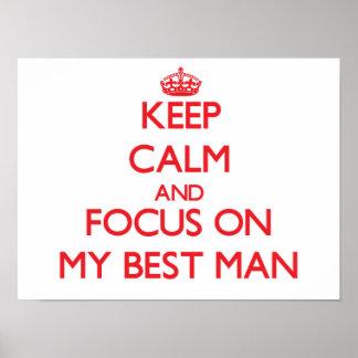 Mantenha a calma e o foco em meu melhor homem posters