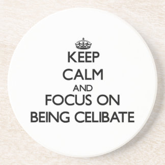 Mantenha a calma e o foco em ser celibato porta-copos