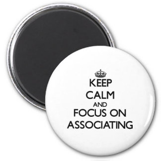 Mantenha a calma e o foco na associação imãs