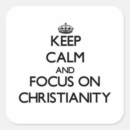 Mantenha a calma e o foco na cristandade adesivos quadrados