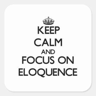 Mantenha a calma e o foco na ELOQUÊNCIA Adesivo Quadrado