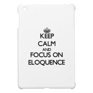 Mantenha a calma e o foco na ELOQUÊNCIA Capa Para iPad Mini