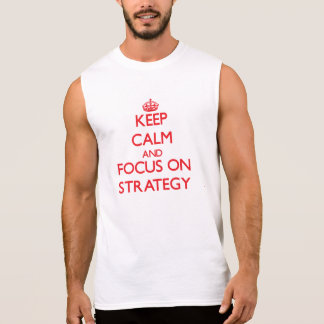 Mantenha a calma e o foco na estratégia camisetas sem manga