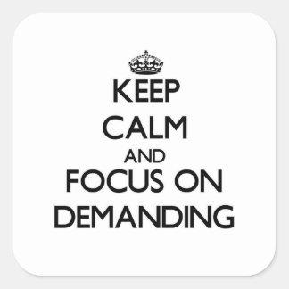 Mantenha a calma e o foco na exigência