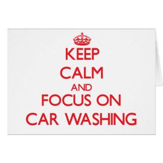 Mantenha a calma e o foco na lavagem do carro cartão