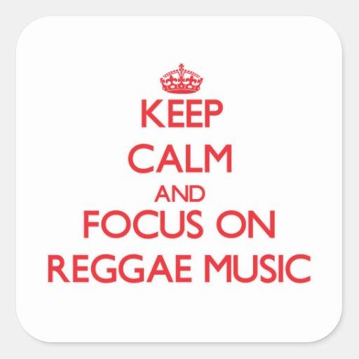 Mantenha a calma e o foco na música da reggae adesivo em forma quadrada