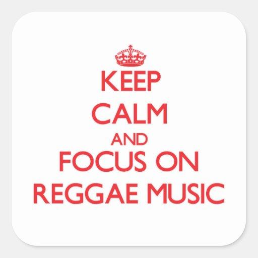Mantenha a calma e o foco na música da reggae adesivo quadrado