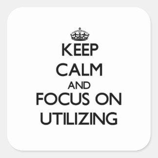 Mantenha a calma e o foco na utilização