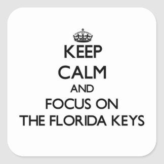 Mantenha a calma e o foco nas chaves de Florida Adesivos Quadrados