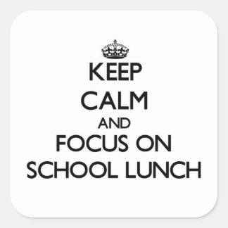 Mantenha a calma e o foco no almoço escolar adesivo quadrado
