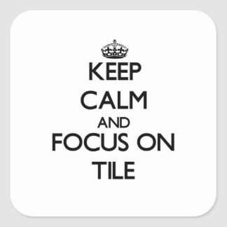 Mantenha a calma e o foco no azulejo adesivos quadrados