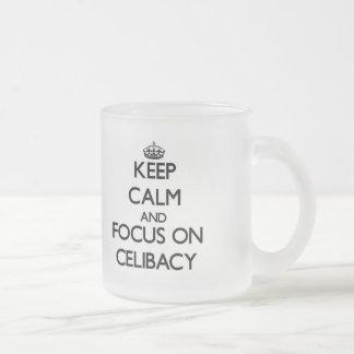 Mantenha a calma e o foco no celibato