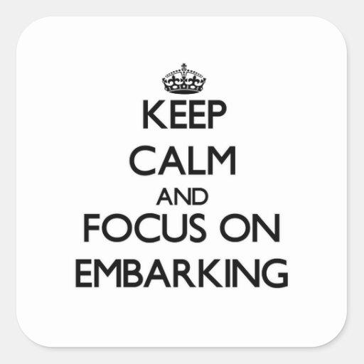 Mantenha a calma e o foco no EMBARQUE Adesivo Em Forma Quadrada