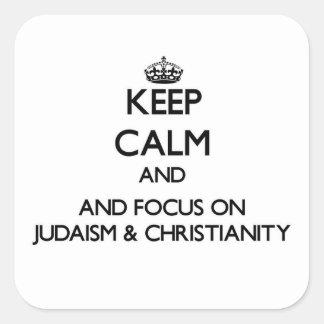 Mantenha a calma e o foco no judaísmo na adesivo em forma quadrada