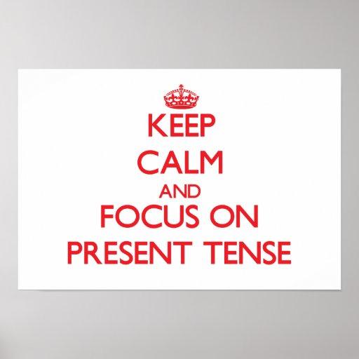 Mantenha a calma e o foco no tempo atual impressão
