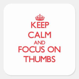 Mantenha a calma e o foco nos polegares adesivo em forma quadrada
