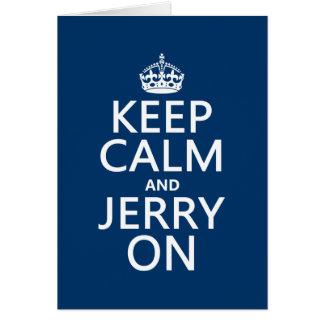Mantenha a calma e o Jerry em (alguma cor) Cartão Comemorativo